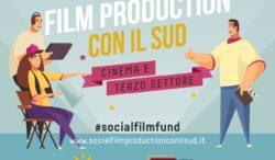"""SELEZIONATI I 10 PROGETTI FILMICI DEL """"SOCIAL FILM PRODUCTION CON IL SUD"""". SARANNO SOSTENUTI CON 400 MILA EURO COMPLESSIVI"""