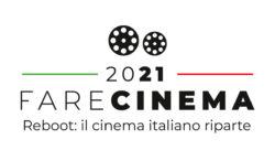 FARE CINEMA 2021 – REBOOT IL CINEMA ITALIANO RIPARTE